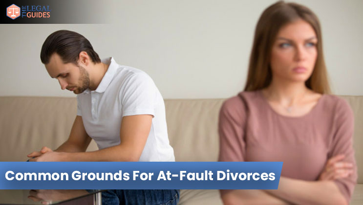 Common Grounds For At-Fault Divorces