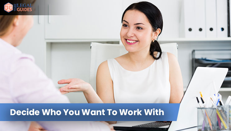 Decide Who You Want To Work With