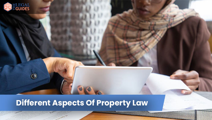 Different Aspects Of Property Law