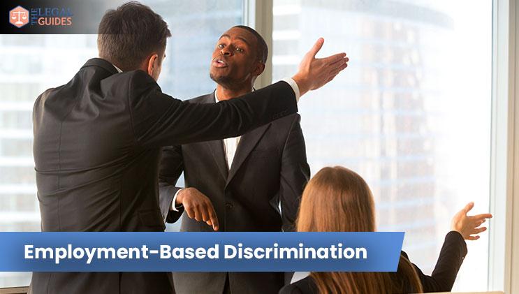 Employment-Based Discrimination