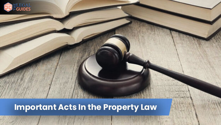 Important Acts In the Property Law