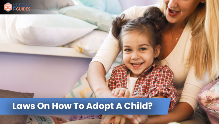 Laws On How To Adopt A Child?