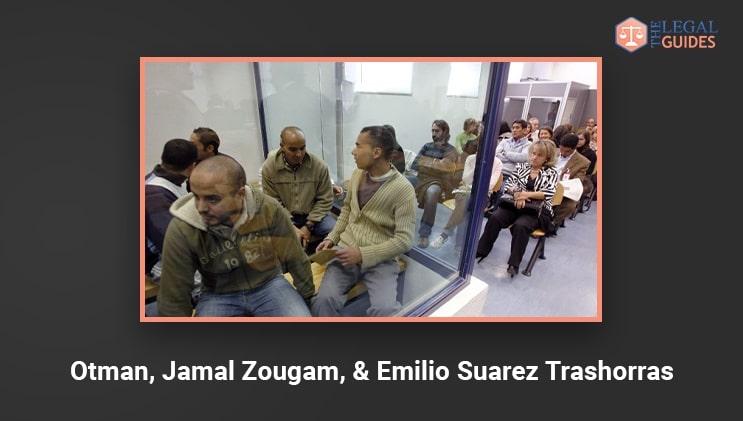 Otman, Jamal Zougam, & Emilio Suarez Trashorras